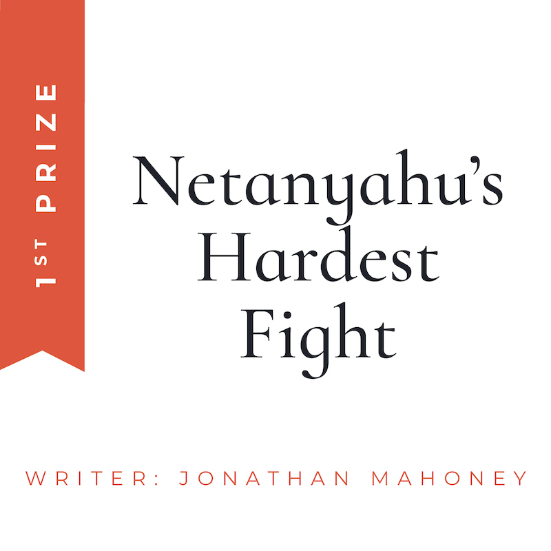 netanyahu hardest fight